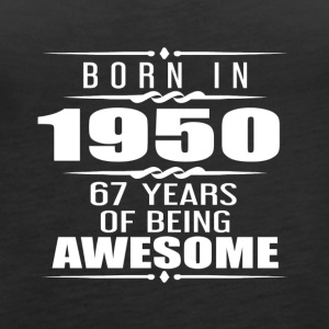 Born in 1950 67 Years of Being Awesome - Women's Premium Tank Top