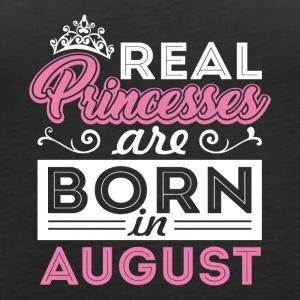 Real Princesses are Born in August - Women's Premium Tank Top