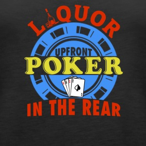 Liquor Upfront Poker in the Rear - Women's Premium Tank Top