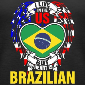 I Live In The Us But My Heart Is In Brazilian - Women's Premium Tank Top