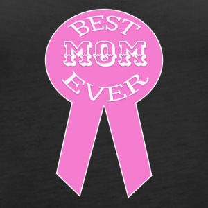 Best mom ever, Mom Is The Best, Great Mom - Women's Premium Tank Top