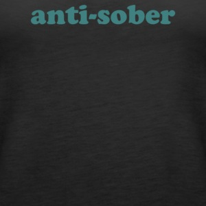 anti sober - Women's Premium Tank Top