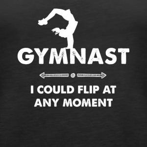 I could flip at any moment - Women's Premium Tank Top