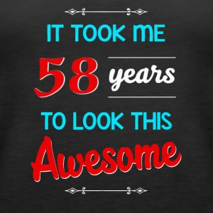 It took me 58 years to look this awesome - Women's Premium Tank Top
