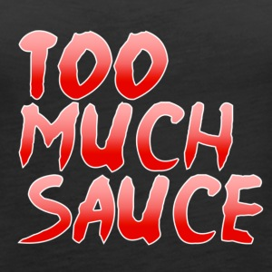 Too Much Sauce - Women's Premium Tank Top
