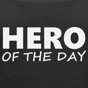 Hero of the day 2 (2203) - Women's Premium Tank Top