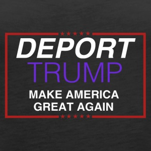 Deport Trump - Women's Premium Tank Top