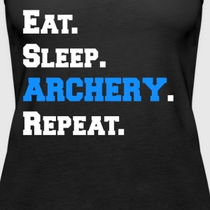 Cool Eat Sleep Archery Repeat Novelty Funny Shirts - Women's Premium Tank Top