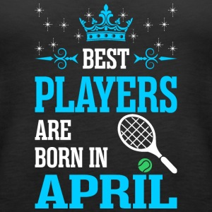 Best Players Are Born In April - Women's Premium Tank Top