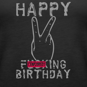 Happy Fucking Birthday - Women's Premium Tank Top