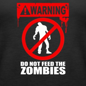 Zombie Do not feed the Zombies Fun - Women's Premium Tank Top