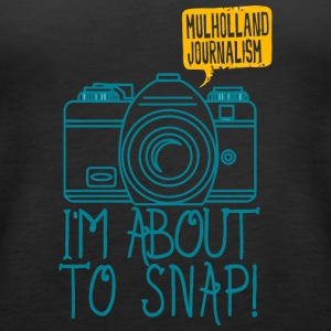 Mulholland Journalism I m About To Snap - Women's Premium Tank Top