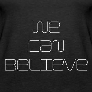 We Can Believe - Women's Premium Tank Top