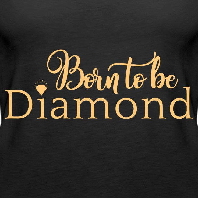 Born to be Diamond - gold