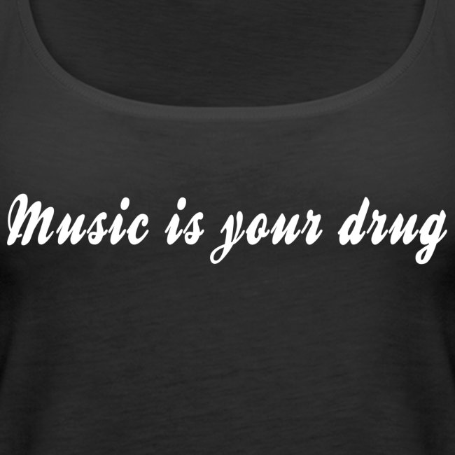 music_is_your_drug