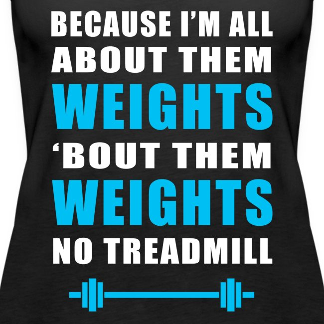 Funny Gym Weights Quotes | Women's Premium Tank Top