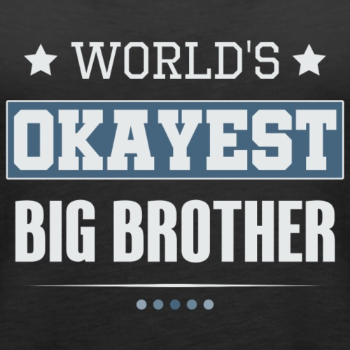 World's Okayest Big Brother