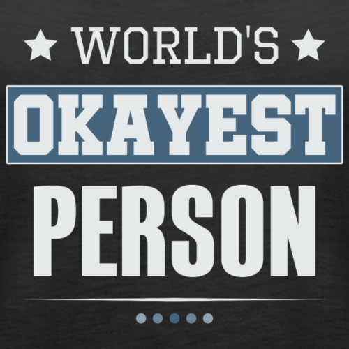 World's Okayest Person