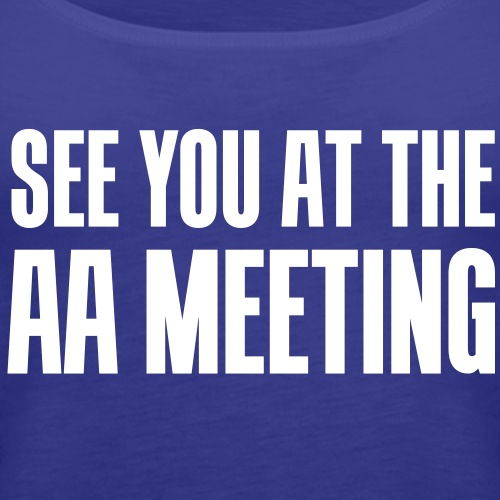 See you at the aa meeting