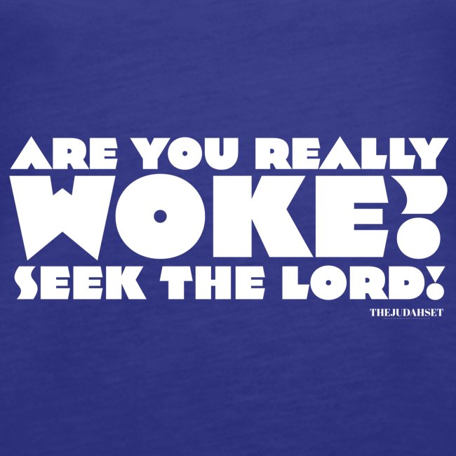 Are You Really Woke? Seek the Lord