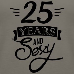 25 years and sexy - Women's Premium Tank Top