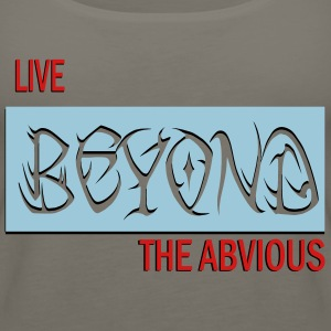 live beyond the abvious - Women's Premium Tank Top