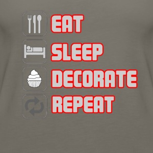 EAT SLEEP DECORATE REPEAT T-shirt - Women's Premium Tank Top