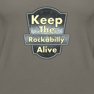 Keep The Rockabilly - Women's Premium Tank Top