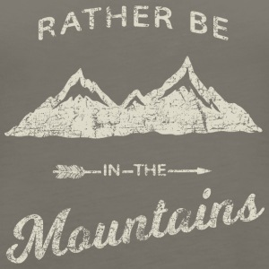 RATHER BE IN THE MOUNTAINS - Women's Premium Tank Top