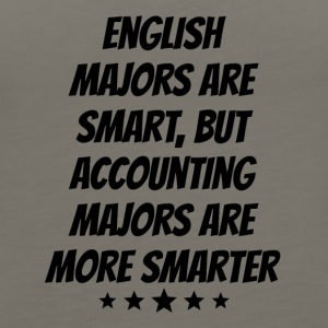 Accounting Majors Are More Smarter - Women's Premium Tank Top