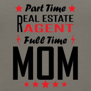 Part Time Real Estate Agent Full Time Mom - Women's Premium Tank Top
