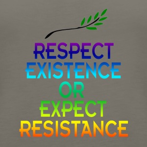 Respect existence or expect resistance shirt - Women's Premium Tank Top