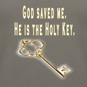God Saved Me He Is The Holy Key - Women's Premium Tank Top