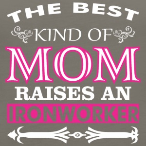 The Best Kind Of Mom Raises An Ironworker - Women's Premium Tank Top
