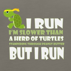 I run I'm slower than a herd of turtles - Women's Premium Tank Top