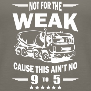 NOT FOR THE WEAK TRUCK Tshirt - Women's Premium Tank Top