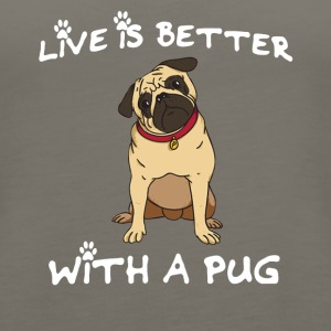 Life is better with a pug! - Women's Premium Tank Top