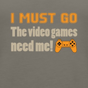 I Must Go The Video Games Tee Shirt - Women's Premium Tank Top