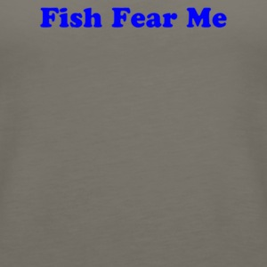 Fish Fear Me - Women's Premium Tank Top
