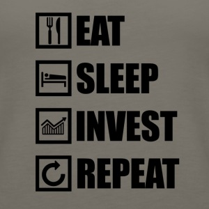 EAT SLEEP INVEST REPEAT - Women's Premium Tank Top