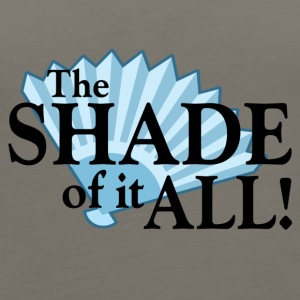 The Shade of it All! - Women's Premium Tank Top