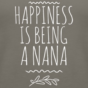 Happiness is being a Nana - Women's Premium Tank Top