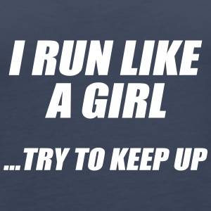 Run Like A Girl Try to Keep Up - Women's Premium Tank Top