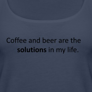 coffee and bear are the solutions in my life - Women's Premium Tank Top