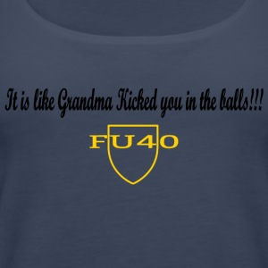 It is like Grandma Kicked you in the balls - Women's Premium Tank Top