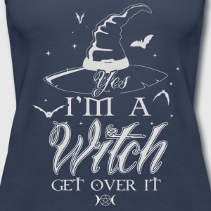 Yes I'm a Witch get over it - Women's Premium Tank Top