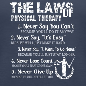 Law Of Physical Therapy Shirt - Women's Premium Tank Top