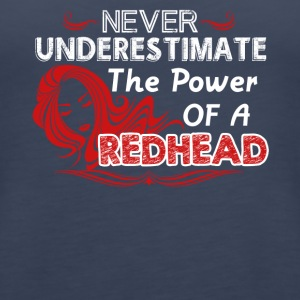 Never Underestimate The Power Of Redhead Shirt - Women's Premium Tank Top