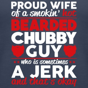 PROUD WIFE OF BEARDED CHUBBY GUY SHIRT - Women's Premium Tank Top