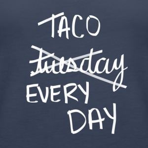 Taco Everyday - Women's Premium Tank Top